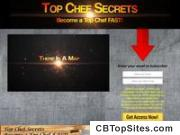 Top Chef Secrets, Become a Top Chef Fast!
