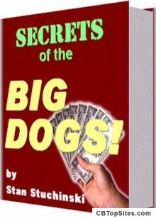 Secrets of the Big Dogs!