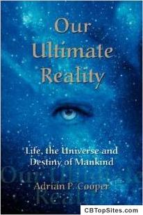 Our Ultimate Reality  Life, the Universe and the Destiny of Mankind