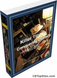 Clear Your Clutter - Killer Tips to Conquering Clutter for only $19.95