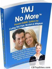 "TMJ No Moreâ""¢ - Cure TMJ, Bruxism and Teeth Grinding Holistically"