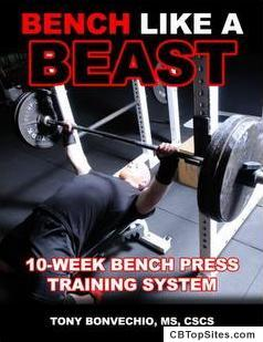 Bench Press Program: Bench Like A Beast - Bench Like A Beast