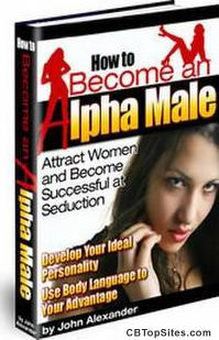 Become An Alpha Male (New and Updated Edition)
