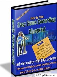 How to Record Your Songs - Major Label Artist's Secrets for Hit-quality Home Recording. Easier and Cheaper Than You Ever Imagined